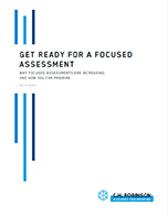 Get Ready for a Focused Assessment: Why Focused Assessments are Increasing, and How You Can Prepare