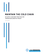 Maintain the Cold Chain: Six Supply Chain Best Practices for Temperature Sensitive Freight